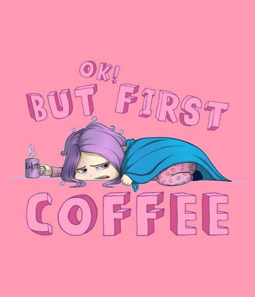 Ok, but First Coffee – Lány