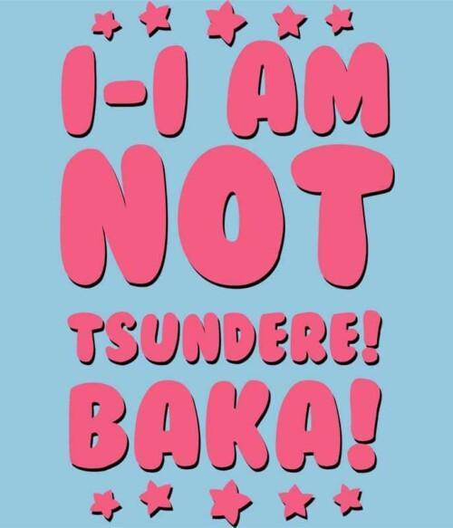 I AM NOT TSUNDERE