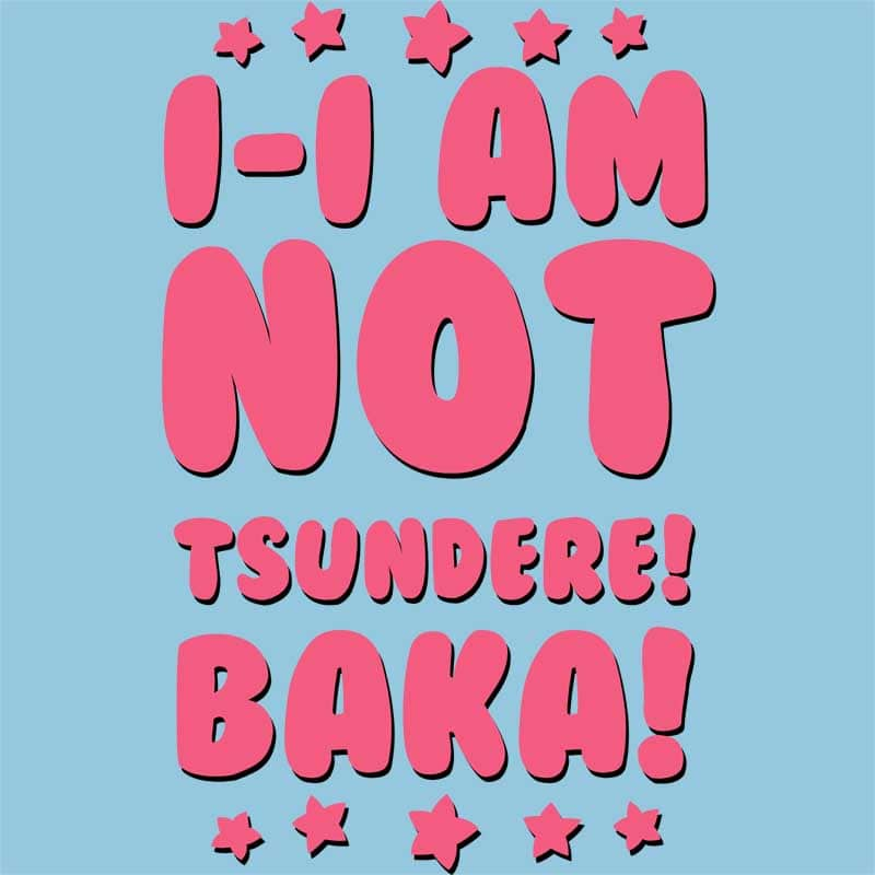 I AM NOT TSUNDERE Póló -