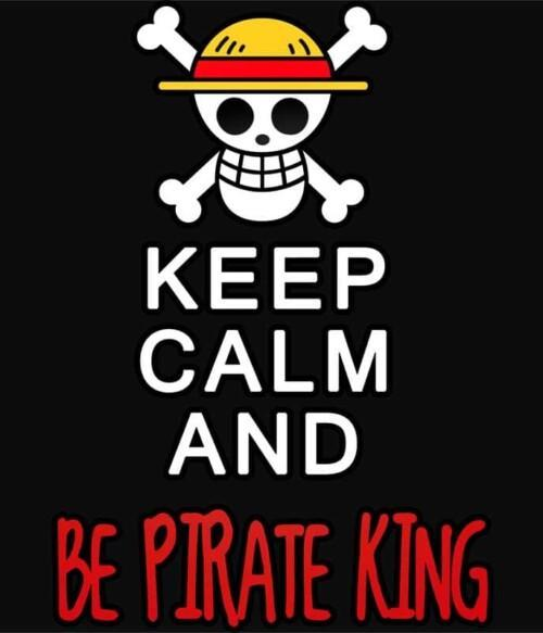 Keep Calm and Be Pirate King